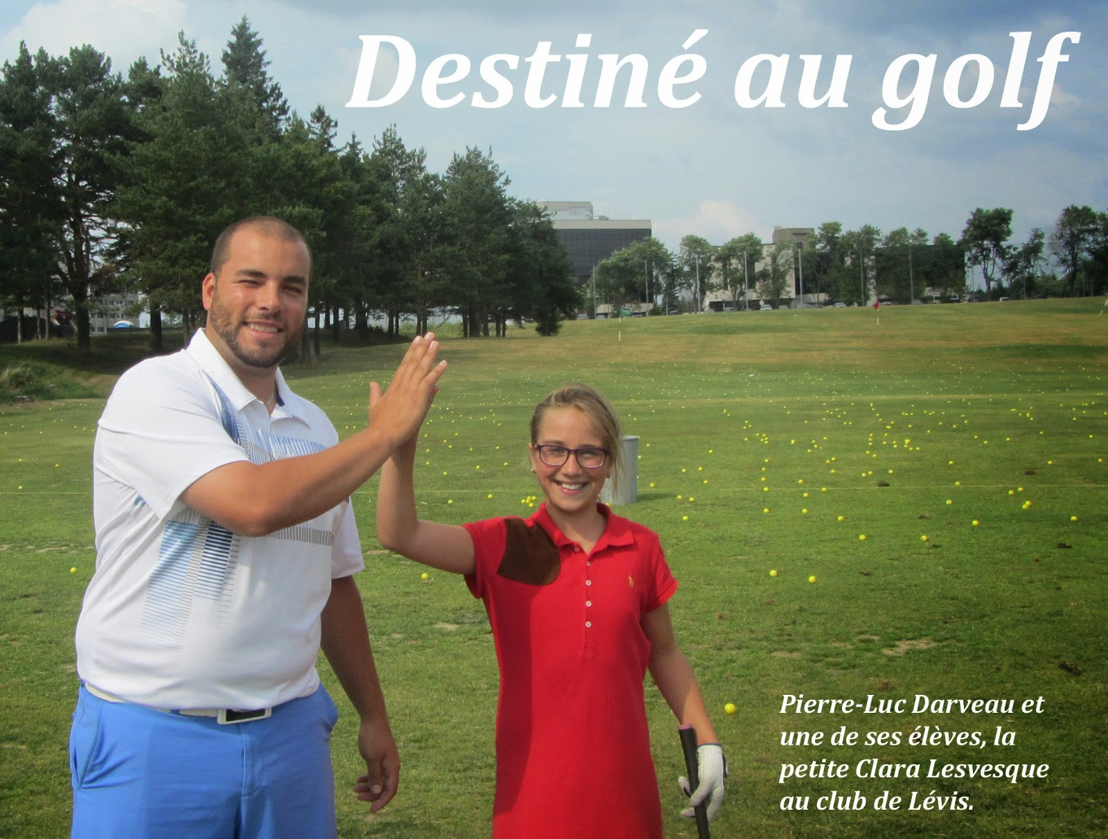 Pierre-Luc Darveau, destiné au golf